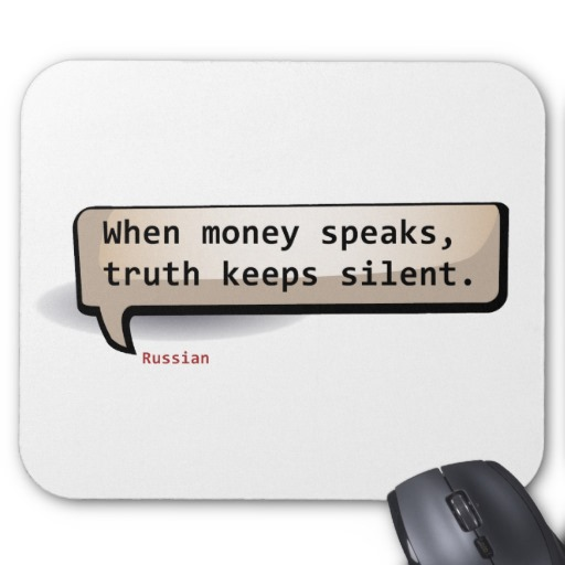 when money speaks truth is silent