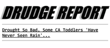 Drudge: some CA toddlers have never seen rain