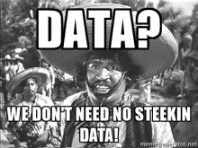 no-stinkin-data