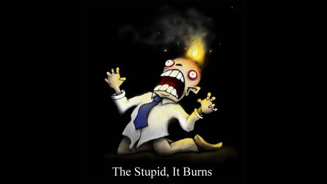 Image result for stupid burns