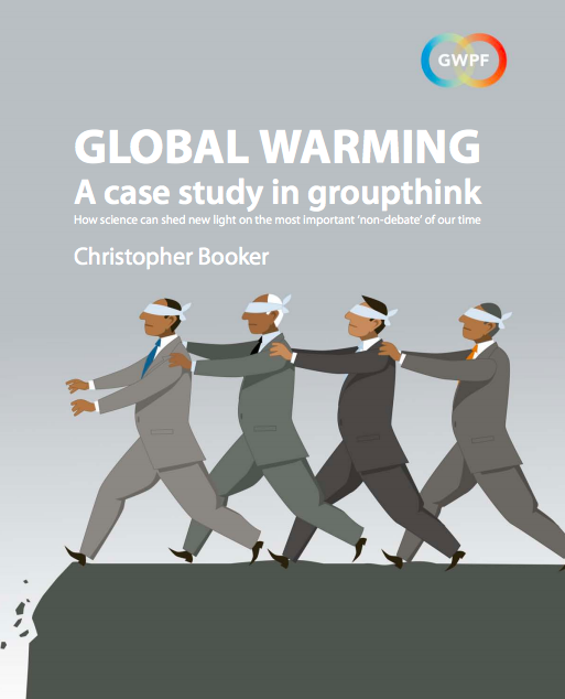 Global Warming Zealotry A Case Study In Groupthink Watts Up With