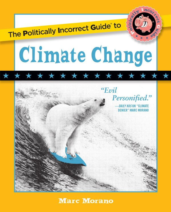 The Book has arrived! Morano's 'The Politically Incorrect Guide to Climate Change' now available!